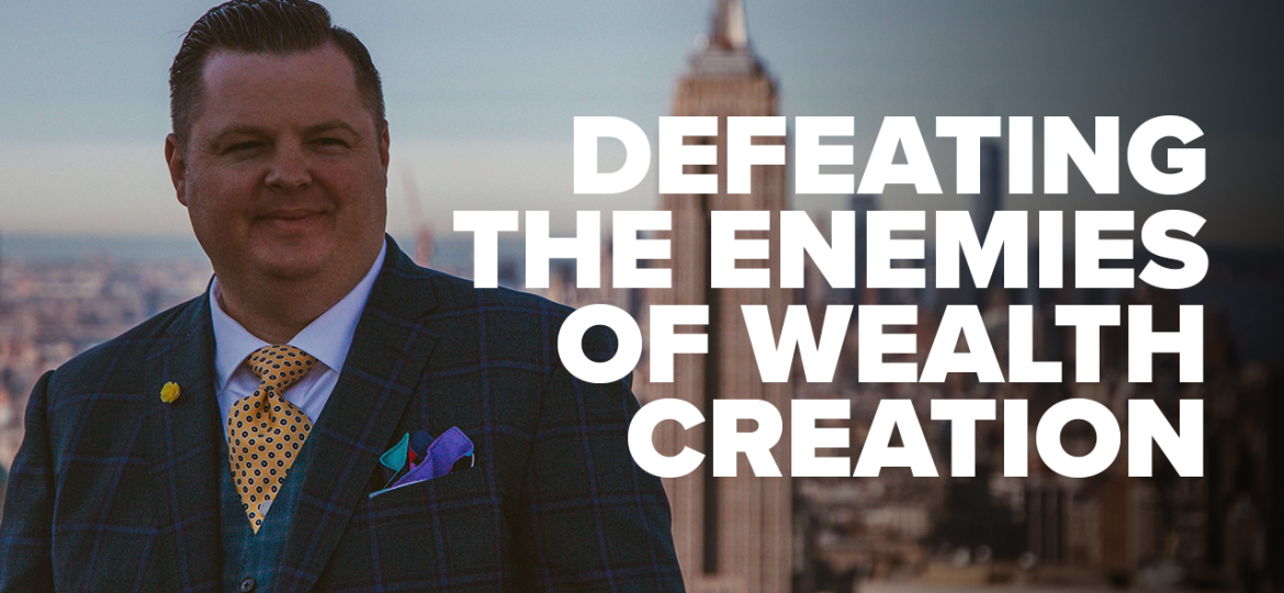 AC Blog Defeating the Enemies of Wealth Creation