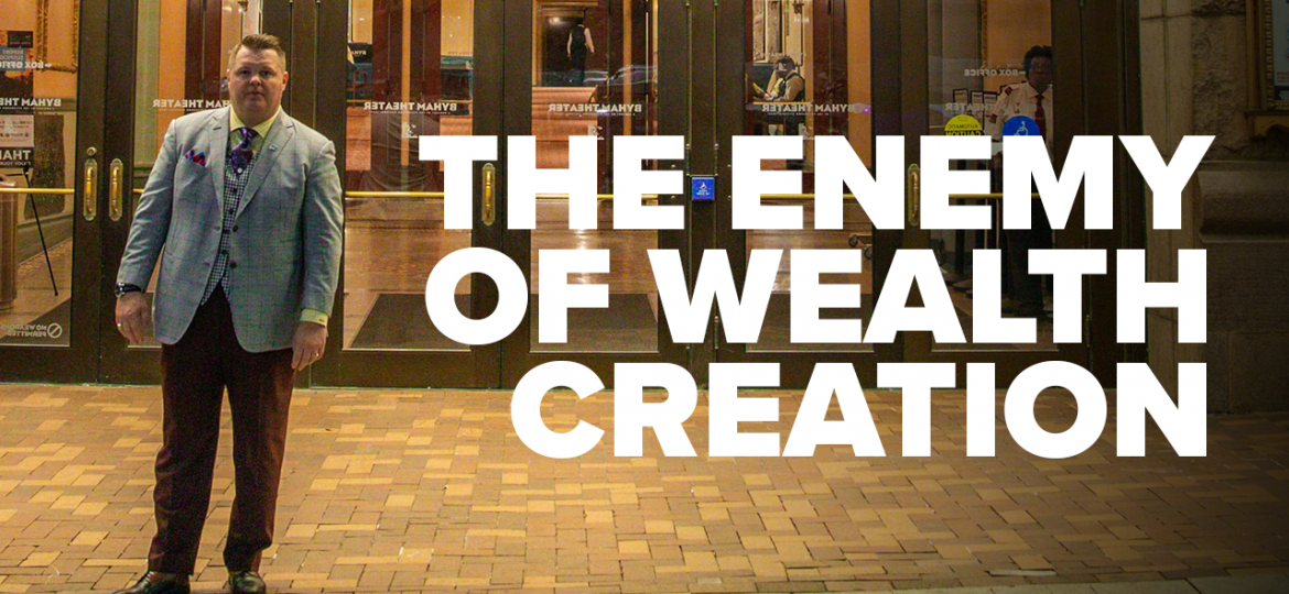 AC Blog The Enemy of Wealth Creation