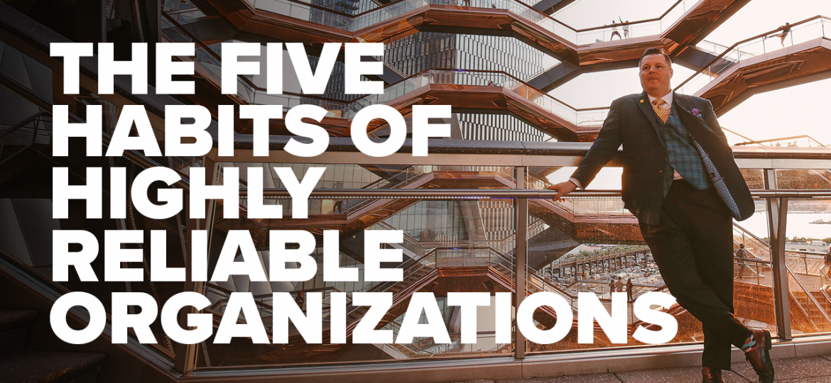 AC Blog The Five Habits of Highly Reliable Organizations
